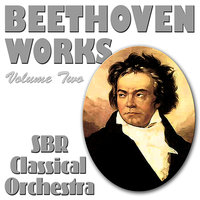 Beethoven Works Volume Two — Людвиг ван Бетховен, SBR Classical Orchestra, Jack Pendragon, William Frolic