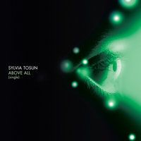 Above All - Single — Sylvia Tosun