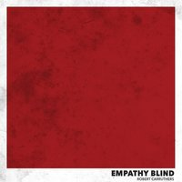 Empathy Blind — Robert Carruthers
