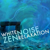 White Noise: Zen Relaxation — Relaxing Sounds of Nature White Noise Waheguru, White Noise Masters, Relaxing Sounds of Nature White Noise Waheguru|White Noise Masters