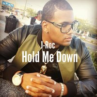 Hold Me Down — J-Roc
