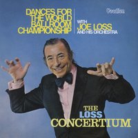 The Loss Concertium & Dance for the World Ballroom Championship — Joe Loss & His Orchestra