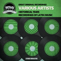 Historical 1940s Recordings of Latin Music — сборник