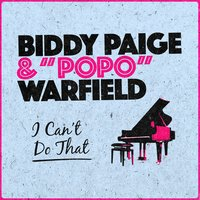 I Can't Do That — Biddy Paige & ʺPopoʺ Warfield