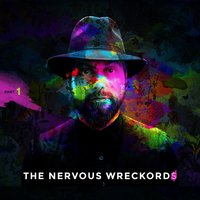 The Nervous Wreckord, Pt. 1 — The Nervous Wreckords