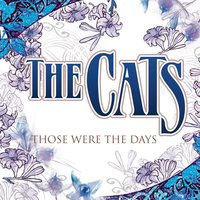 Those Were The Days — The Cats