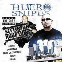 Sitting on Rooftops — Huero Snipes
