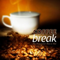 Coffee Break: Fine Instrumental Music to Rest — сборник