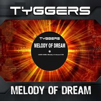 Melody of Dream — Tyggers