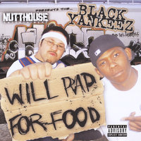 Will Rap for Food — Black Yankeez