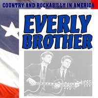 The Everly Brothers. Country and Rockabilly in America — The Everly Brothers