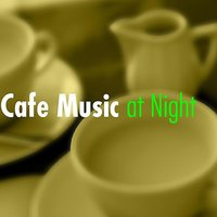 Cafe Music at Night — сборник