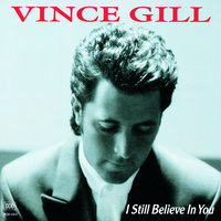 I Still Believe In You — Vince Gill