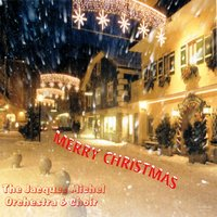 Merry Christmas — The Jacques Michel Orchestra and Choir
