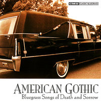 American Gothic : Bluegrass Songs of Death & Sorrow — сборник