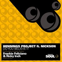 Do You Believe It — Hennings Project, Nickson