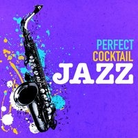 Perfect Cocktail Jazz — The Cocktail Lounge Players