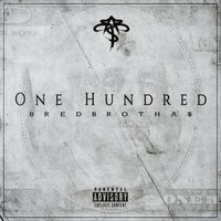 One Hundred — Lyrivelli, Lord Eitel, AB Regor, BredBrotha$