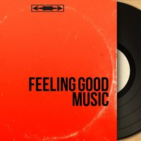Feeling Good Music — сборник