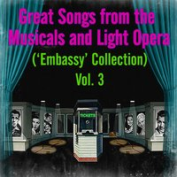 Great Songs from the Musicals and Light Opera, Vol. 3 — Sigmund Romberg, Dorothy Donnelly, Illica, Giacosa, Adrian Ross, Жорж Бизе, Джакомо Пуччини, Руджеро Леонкавалло