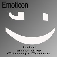 Emoticon — John and the Cheap Dates