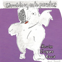 Stumbling On To Paradise — Kevin Coyne