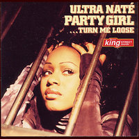 Party Girl (Turn Me Loose) — Ultra Naté
