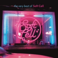 The Very Best Of Soft Cell — Soft Cell