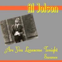 Are You Lonesome Tonight — Al Jolson