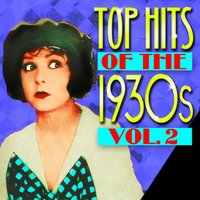 Top Hits Of The 1930s Vol. 2 — сборник