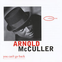 You Can't Go Back, Vol. 1 — Arnold McCuller