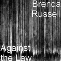 Against the Law — Brenda Russell