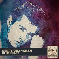 In My Heart — Gerry Granahan
