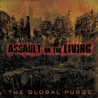 The Global Purge — Assault On the Living