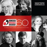 Jeunesses Musicales du Canada: 60 Years - Looking to the Future — Angèle Dubeau, James Ehnes, Joseph Rouleau, Marie-Nicole Lemieux, Ensemble Caprice, Nareh Arghamanyan, Marianne Fiset, Jean-Philippe Tremblay, The Gryphon Trio, André Laplante, Louis Quilico, Valérie Milot, Christina Petrowska, Jean-François Lapointe