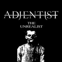 The Unrealist (Re-Recorded 2016) — Adjentist