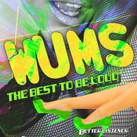Wums! The Best to Be Loud - Better Listener — сборник