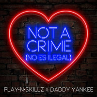 Not a Crime — Daddy Yankee, Play-N-Skillz