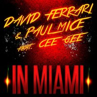 In Miami — David Ferrari, Paul Mice