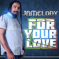 For Your Love — Jamelody