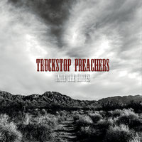 Untie the Horses — Truckstop Preachers