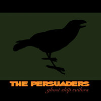 Ghost Ship Sailors — The Persuaders