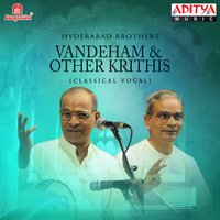 Vandeham & Other Krithis — Hyderabad Brothers