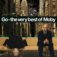 Go - The Very Best Of Moby — Moby