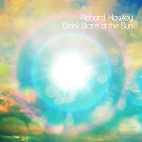 Don't Stare At the Sun — Richard Hawley