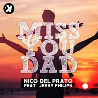 Miss You Dad — Nico Del Prato, Jessy Philips