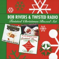 Bob Rivers & Twisted Radio - Twisted Christmas Boxed Set — Bob Rivers, Bob Rivers & Twisted Radio