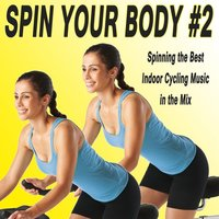 Spin Your Body - Indoor Cycling, Vol. 2 & DJ Mix — сборник
