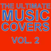 The Ultimate Music Covers, Vol. 2 — UMC