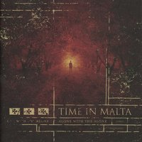 Alone With the Alone — Time in Malta